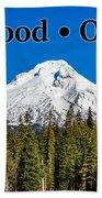 Mount Hood Oregon In Winter 02 Bath Towel