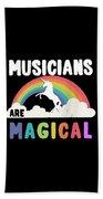 Musicians Are Magical Bath Towel