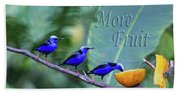 Red-legged Honeycreeper Eat More Fruit  Hand Towel