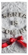 Santa Is Coming Writing And A Red Bow Bath Towel