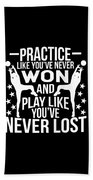 Volleyball Shirt Practice Like Youve Never Won Gift Tee Bath Towel