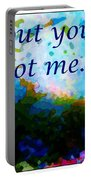 Without You I'm Not Me... Portable Battery Charger