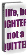 Fighter Life Widom Quote Words Script Signature   Art  Navinjoshi  Artist Created Images Textures Pa Portable Battery Charger