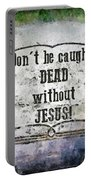 Don't Be Caught Dead Portable Battery Charger