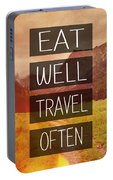 Eat Well Travel Often Portable Battery Charger by Pati Photography