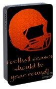 Football Season Should Be Year Round In Orange Portable Battery Charger
