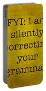 Fyi I Am Silently Correcting Your Grammar Portable Battery Charger