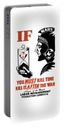 If You Must Kill Time - Kill It After The War Portable Battery Charger