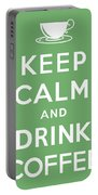 Keep Calm And Drink Coffee Portable Battery Charger