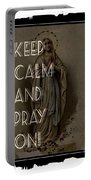 Keep Calm And Pray On With Mary Portable Battery Charger