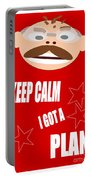 Keep Calm I Got A Plan Portable Battery Charger