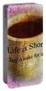 Life Is Short Stay Awake For It Portable Battery Charger