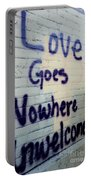 Love Goes Nowhere Unwelcomed Portable Battery Charger