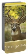 Way To Go Dad Congratulations On A Successful Deer Hunt Portable Battery Charger