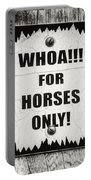 Whoa For Horses Only Sign In Black And White Portable Battery Charger