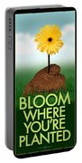 Bloom Where You Are Planted Poster Portable Battery Charger