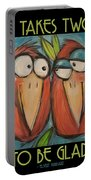 It Takes Two To Be Glad Poster Portable Battery Charger
