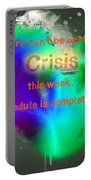 There Can't Be Another Crisis This Week, My Schedule Is Complete Portable Battery Charger