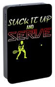 Suck It Up And Serve Tennis Player Gift Portable Battery Charger