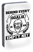 Hockey Goaltender Behind Every Goalie Is An Empty Net Ice Hockey Portable Battery Charger