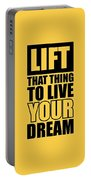 Lift That Thing To Live Your Dream Quotes Poster Portable Battery Charger