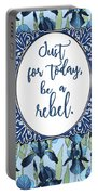 Be A Rebel Just For Today Portable Battery Charger