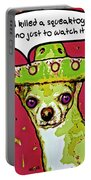 Chihuahua - I Killed A Squeaktoy In Reno Portable Battery Charger