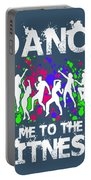 Dance Me To The Fitness Portable Battery Charger