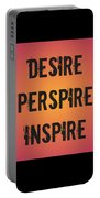 Desire Perspire Inspire Portable Battery Charger