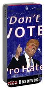Don't Vote For Hate Campaign Poster Portable Battery Charger