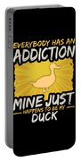 Duck Addiction Funny Farm Animal Lover Portable Battery Charger
