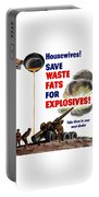 Housewives - Save Waste Fats For Explosives Portable Battery Charger
