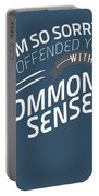 I Am So Sorry I Offended You With Common Sense Portable Battery Charger