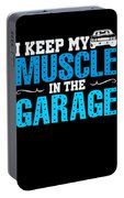 I Keep My Muscle In The Garage Portable Battery Charger
