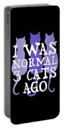 I Was Normal 3 Cats Ago 5 Portable Battery Charger