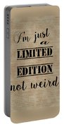 Inspiring Quotes Not Weird Just A Limited Edition Portable Battery Charger