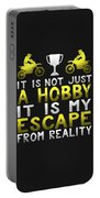 It Is Not Just A Hobby It Is My Escape From Reality Portable Battery Charger
