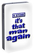 Its That Man Again Portable Battery Charger