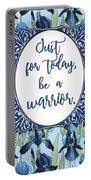 Just For Today, Be A Warrior Portable Battery Charger