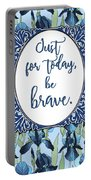 Just For Today, Be Brave Portable Battery Charger