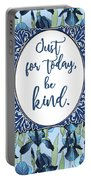 Just For Today, Be Kind. Portable Battery Charger