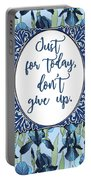 Just For Today, Dont Give Up Portable Battery Charger