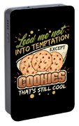 Lead Me Not Into Temptation Except Cookies Thats Still Cool Portable Battery Charger