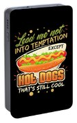Lead Me Not Into Temptation Except Hot Dogs Thats Still Cool Portable Battery Charger