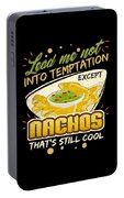 Lead Me Not Into Temptation Except Nachos Thats Still Cool Portable Battery Charger