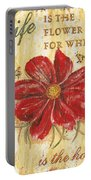 Life Is The Flower Portable Battery Charger by Debbie DeWitt