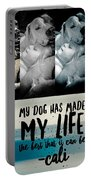 Life With My Dog Portable Battery Charger by Kathy Tarochione