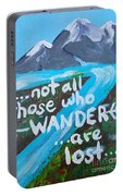 Not All Those Who Wander Are Lost  Portable Battery Charger