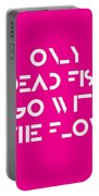 Only Dead Fish Go With The Flow - Motivational And Inspirational Quote 3 Portable Battery Charger