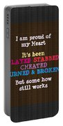 Proud Of My Heart Text Quote Wisdom Words Life Experience By Navinjoshi At Fineartamerica Pod Gifts Portable Battery Charger